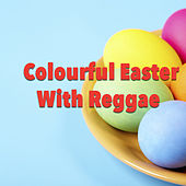 Colourful Easter With Reggae by Various Artists