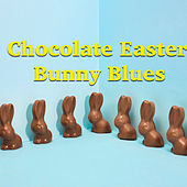 Chocolate Easter Bunny Blues von Various Artists