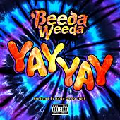 Play & Download Yay Yay by Beeda Weeda | Napster