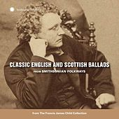 Classic English and Scottish Ballads from Smithsonian Folkways by Various Artists
