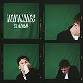 Silver Heat by Ten Tonnes