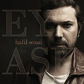 Ey Aşk by Halil Sezai