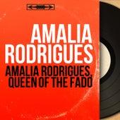 Amália Rodrigues, Queen of the Fado (Mono Version) von Various Artists