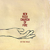 Of the Wild by New Rock Church of Fire
