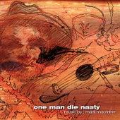 One Man Die-Nasty by Mark Macminn