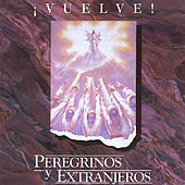 Play & Download Vuelve by Peregrinos Y Extranjeros | Napster