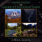 Impressions of America's National Parks by Steve Haun