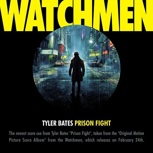 Prison Fight [From The Motion Picture 'Watchmen'] by Tyler Bates