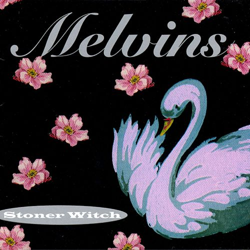 Play & Download Stoner Witch by Melvins | Napster