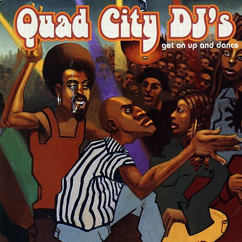 Play & Download Get On Up And Dance by Quad City DJ's | Napster