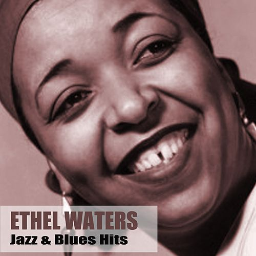 Jazz & Blues Hits by Ethel Waters