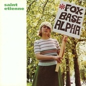 Foxbase Alpha by Saint Etienne