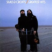 Seals & Crofts' Greatest Hits by Seals and Crofts