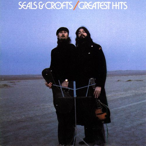 Play & Download Seals & Crofts' Greatest Hits by Seals and Crofts | Napster
