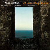 We Will Meet Again by Bill Evans