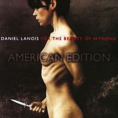For The Beauty Of Wynona by Daniel Lanois