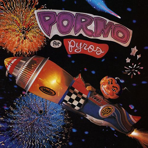 Play & Download Porno For Pyros by Porno for Pyros | Napster