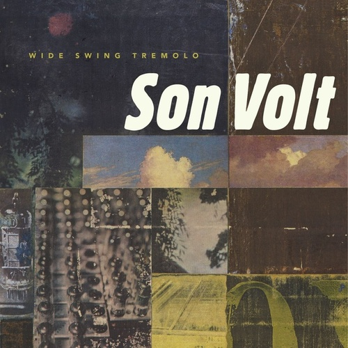 Play & Download Wide Swing Tremelo by Son Volt | Napster