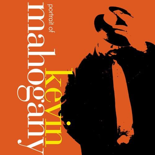 Play & Download Portrait Of Kevin Mahogany by Kevin Mahogany | Napster