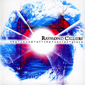 Play & Download The Sound of The Secret Place by Raymond Cilliers | Napster