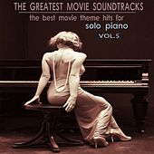 The Greatest Movie Soundtracks, Vol. 5 (The Best Movie Themes Hits for Solo Piano) by Various Artists