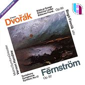 Play & Download Dvořák: Biblical songs; Fernström: Symphony No. 12 by Various Artists | Napster