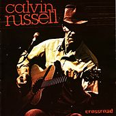 Crossroad by Calvin Russell
