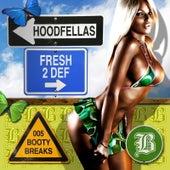 Fresh 2 Def by Hood Fellas