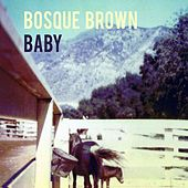 Play & Download Baby by Bosque Brown | Napster