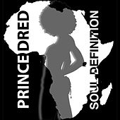 Soul Definition by Prince Dred