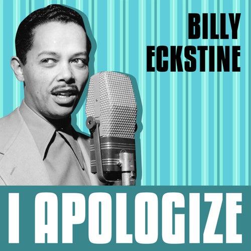 I Apologize von Billy Eckstine