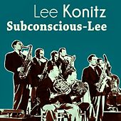 Subconscious-Lee by Lee Konitz
