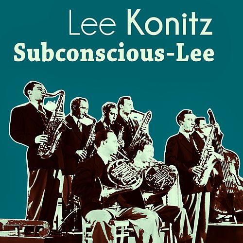 Play & Download Subconscious-Lee by Lee Konitz | Napster