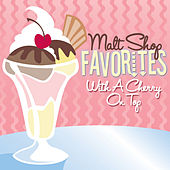 Play & Download Malt Shop Favorites: With A Cherry On Top by Various Artists | Napster