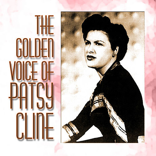 The Golden Voice of Patsy Cline by Patsy Cline