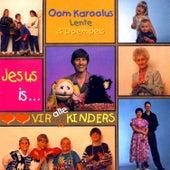 Jesus Is... Lief Vir Alle Kinders by Lente & Doempels