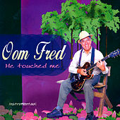 Play & Download He Touched Me (Instrumental) by Oom Fred | Napster