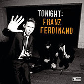 Play & Download Tonight: Franz Ferdinand by Franz Ferdinand | Napster