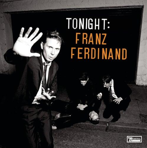 Play & Download Tonight: Franz Ferdinand by Franz Ferdinand | Napster