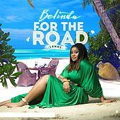 Play & Download For the Road (Lekki) by Belinda | Napster