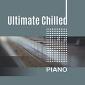 Play & Download Ultimate Chilled Piano – Instrumental Music, Smooth Jazz, Ambient, Simple Piano, Ultimate Jazz by Chilled Jazz Masters | Napster