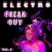 Electro Freak Out Vol. 5 by Various Artists
