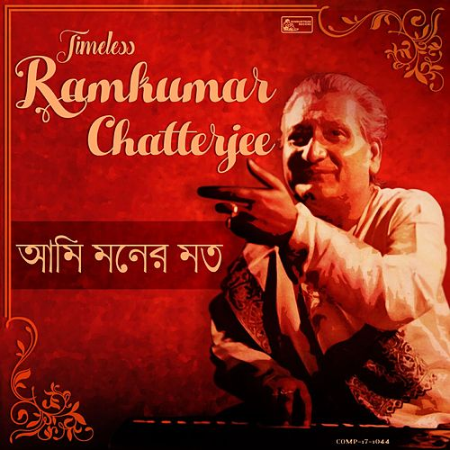Play & Download Ami Moner Mato by Ramkumar Chatterjee | Napster
