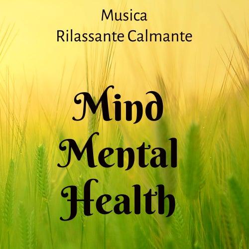 Play & Download Mind Mental Health - Musica Rilassante Calmante per Studiare Dormire Bene Yoga Esercizi con Suoni New Age Strumentali della Natura by Meditation Music Guru | Napster