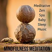 Mindfulness Meditation - Meditative Zen Spa Baby Sleep Music with Nature Ambience New Age Sounds by Various Artists