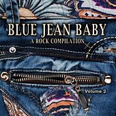 Blue Jean Baby: A Rock Compilation, Vol. 2 by Various Artists