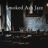 Play & Download Smoked Ash Jazz by Various Artists | Napster