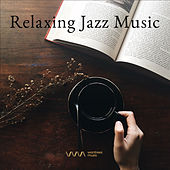 Play & Download Relaxing Jazz Music by Various Artists | Napster