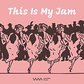 Play & Download This Is My Jam by Various Artists | Napster