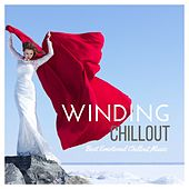 Play & Download Winding Chillout: Best Emotional Chillout Music by Various Artists   Napster